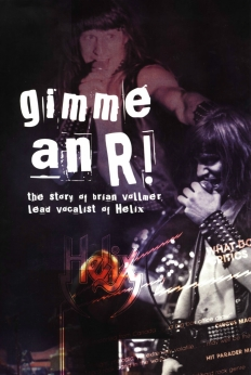 Gimme An R The Story Of Brian Vollmer Lead Vocalist Of