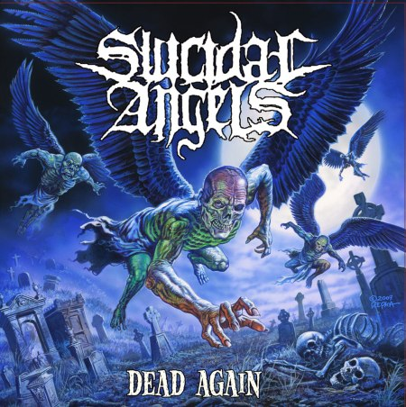 Suicidal Angels Dead Again Hellbound Ca