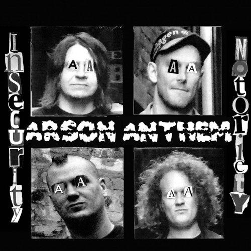 Arson Anthem Insecure Notoriety Hellbound Ca