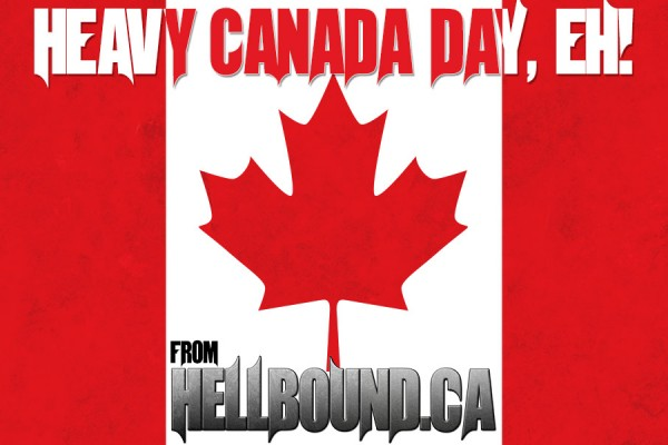 Hellbound.ca wishes you a heavy Canada Day, eh!