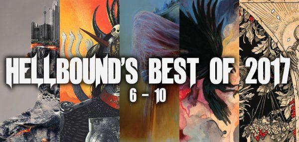 Hellbound's Best of 2017 - 6-10