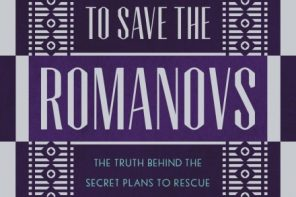 The Race To Save The Romanovs by Helen Rappaport
